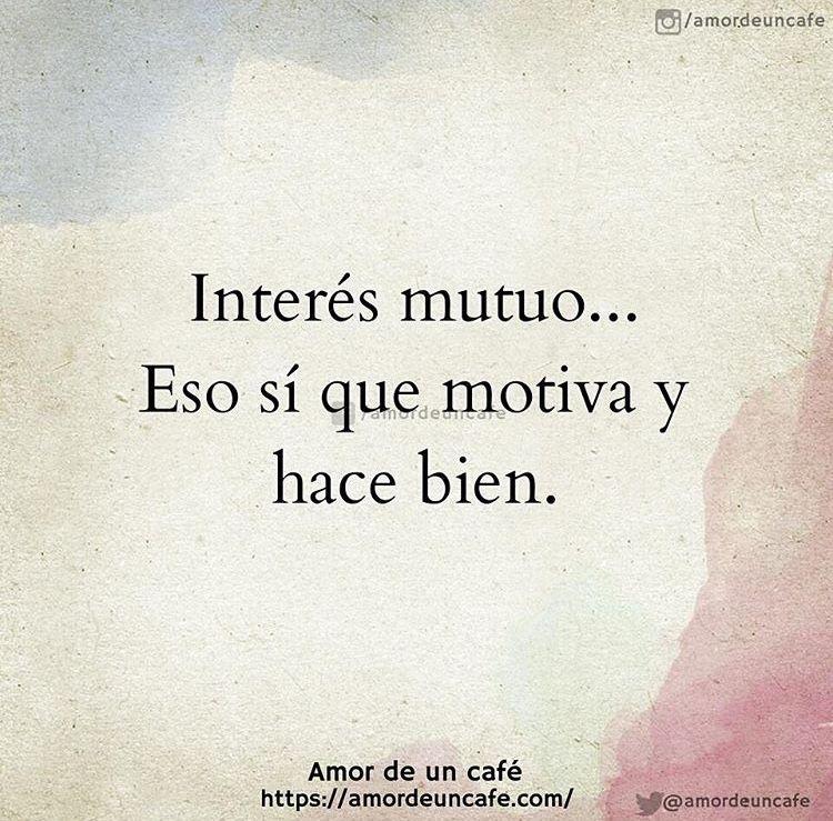 Frases De Interés Mutuo Imagenes Hermosas Imagenes De Amor